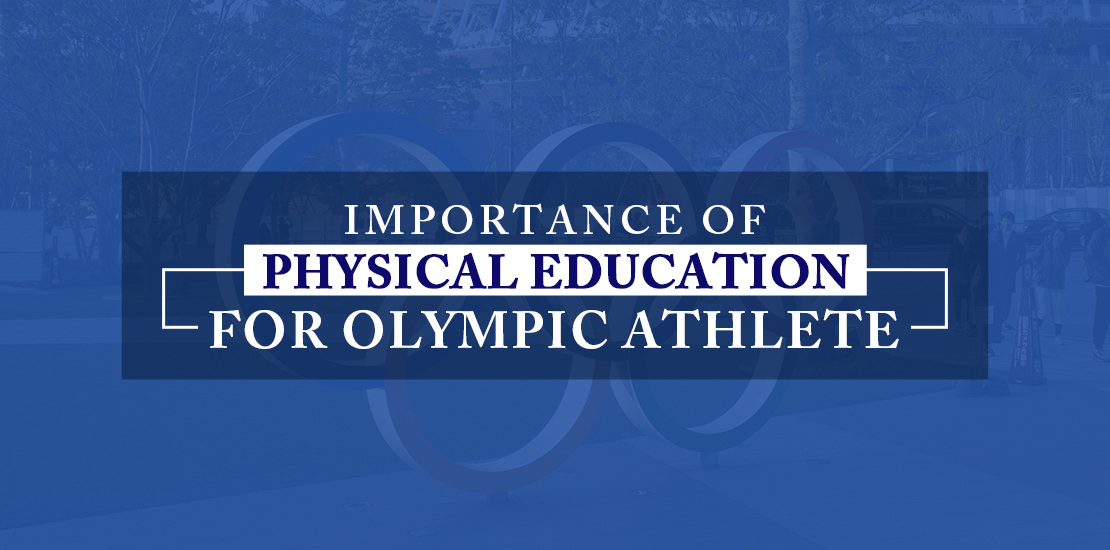 Importance of Physical Education for Olympics Athletes | Ed Path